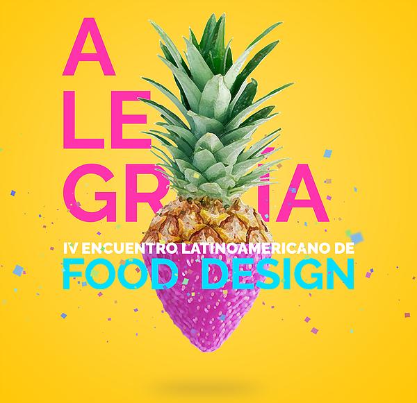 IV Encuentro Latinoamericano de Food Design: alegría para la panza y elcorazón